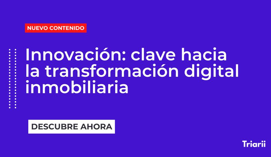 Innovación: clave hacia la transformación digital inmobiliaria