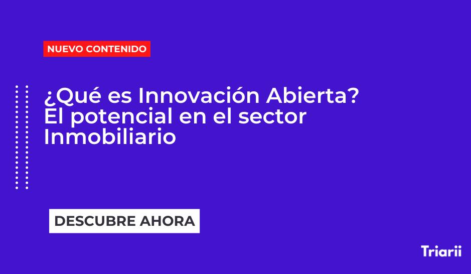 ¿Qué es Innovación Abierta? El potencial en el sector Inmobiliario